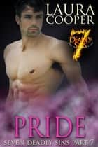 Pride - Seven Deadly Sins Part 7 ebook by Laura B. Cooper