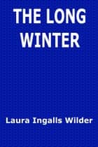 The Long Winter ebook by Laura Ingalls Wilder