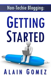 Non-Techie Blogging: Getting Started