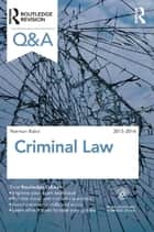 Q&A Criminal Law 2013-2014 ebook by Norman Baird
