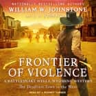 Frontier of Violence audiobook by William W. Johnstone, J. A. Johnstone