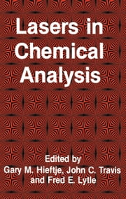 Lasers in Chemical Analysis ebook by Gary M. Hieftje,John Travis,Fred E. Lytle