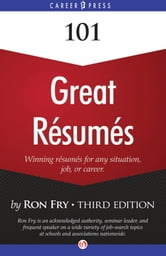 101 Great Résumés - Winning Résumés for Any Situation, Job, or Career (Third Edition) ebook by Ron Fry