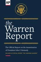 The Warren Report - The Official Report on the Assassination of President John F. Kennedy ebook by The Associated Press