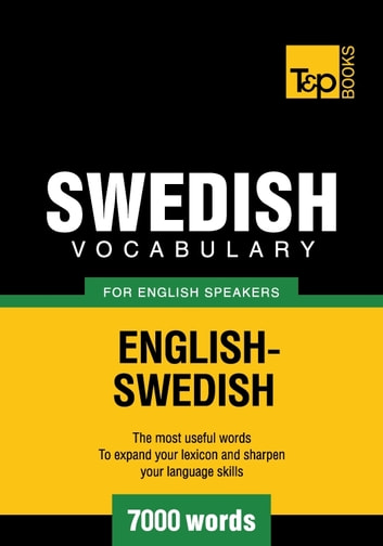 Swedish Vocabulary for English Speakers - 7000 Words eBook by Andrey Taranov