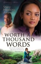 Worth a Thousand Words (Jubilant Soul Book #2) ebook by Stacy Hawkins Adams