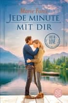Jede Minute mit dir ebook by Marie Force, Lena Kraus