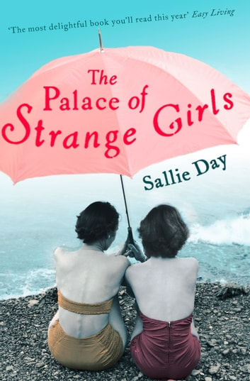 The Palace of Strange Girls ebook by Sallie Day
