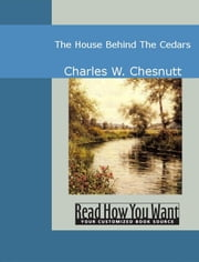The House Behind The Cedars ebook by Charles W. Chesnutt