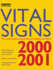 Vital Signs 2000-2001 - The Environmental Trends That Are Shaping Our Future ebook by Lester R. Brown,Michael Renner,Brian Halweil