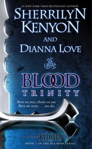 Blood Trinity - Book 1 in the Belador Series ebook by Sherrilyn Kenyon,Dianna Love