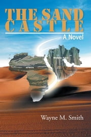 THE SAND CASTLE ebook by Wayne M. Smith