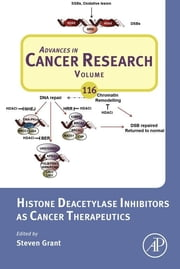 Histone Deacetylase Inhibitors as Cancer Therapeutics ebook by Steven Grant