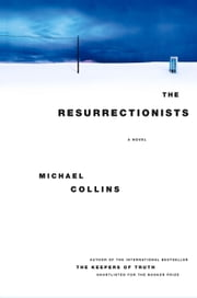 The Resurrectionists - A Novel ebook by Michael Collins