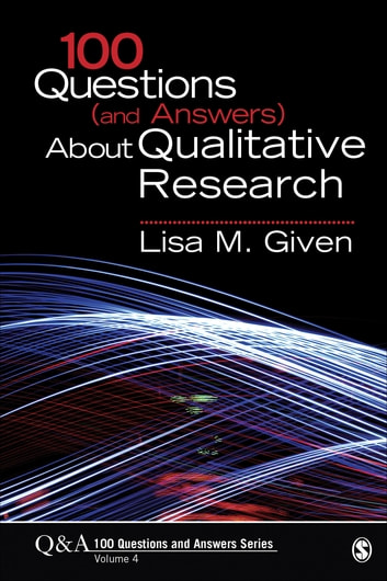 100 Questions (and Answers) About Qualitative Research ebook by Lisa M. Given