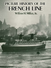 Picture History of the French Line ebook by William H., Jr. Miller