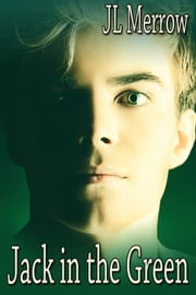Jack in the Green ebook by JL Merrow