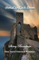 Portal to Loch Doon (Time Travel Historical Romance) ebook by Sherry Boardman