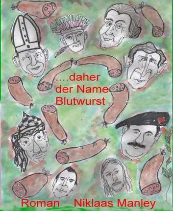 ...daher der Name Blutwurst ebook by Niklaas Manley