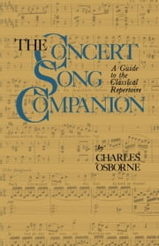 The Concert Song Companion - A Guide to the Classical Repertoire ebook by Charles Osborne