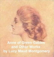 Anne of Green Gables: Eight Novels