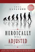Heroically Well Adjusted ebook by greg langford