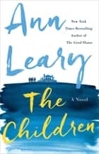 The Children - A Novel ebook by Ann Leary