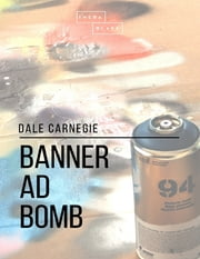 Banner Ad Bomb ebook by Dale Carnegie