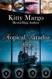 The Tropical Paradise Series (Boxed Set) ebook by Kitty Margo