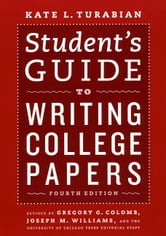 Student's Guide to Writing College Papers - Fourth Edition ebook by Kate L. Turabian