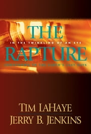 The Rapture - In the Twinkling of an Eye / Countdown to the Earth's Last Days ebook by Tim LaHaye,Jerry B. Jenkins