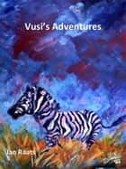Vusi's Adventures ebook by jandreart