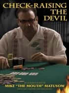 Check-Raising the Devil ebook by Mike Matusow