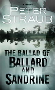 The Ballad of Ballard and Sandrine - An eShort ebook by Peter Straub