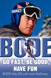 Bode: Go Fast, Be Good, Have Fun ebook by Kobo.Web.Store.Products.Fields.ContributorFieldViewModel