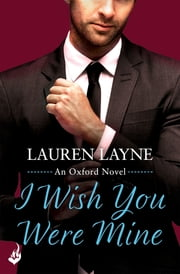 I Wish You Were Mine: Oxford 2 ebook by Lauren Layne