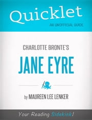 Quicklet on Charlotte Bronte's Jane Eyre ebook by Maureen  Lee Lenker