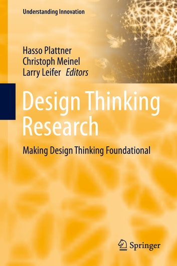 Design Thinking Research - Making Design Thinking Foundational ebook by