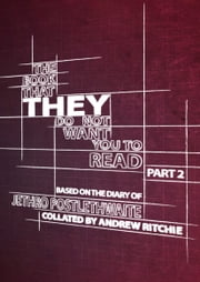 The Book That THEY Do Not Want You To Read - Part 2 ebook by Andy Ritchie