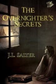 The Overnighter's Secrets ebook by J.L. Salter