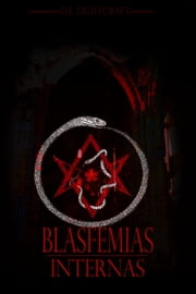 Blasfemias Internas ebook by D. L. Lightcraft