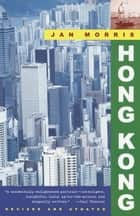 Hong Kong ebook by Jan Morris