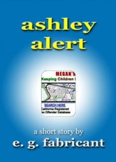 Ashley Alert ebook by E. G. Fabricant