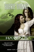 Haven 6 ebook by Aubrie Dionne