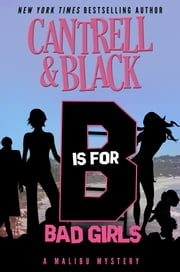"""B"" is for Bad Girls ebook by Rebecca Cantrell,Sean Black"