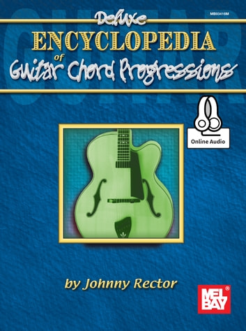 Deluxe Encyclopedia of Guitar Chord Progressions eBook by Johnny ...
