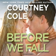 Before We Fall - The Beautifully Broken Series: Book 3 audiobook by Courtney Cole