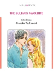 THE SULTAN'S FAVOURITE (Mills & Boon Comics) - Mills & Boon Comics ebook by Helen Brooks,Masako Tsukimori