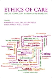 Ethics of care - Critical advances in international perspective ebook by