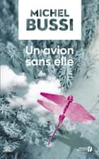 Un avion sans elle ebook by